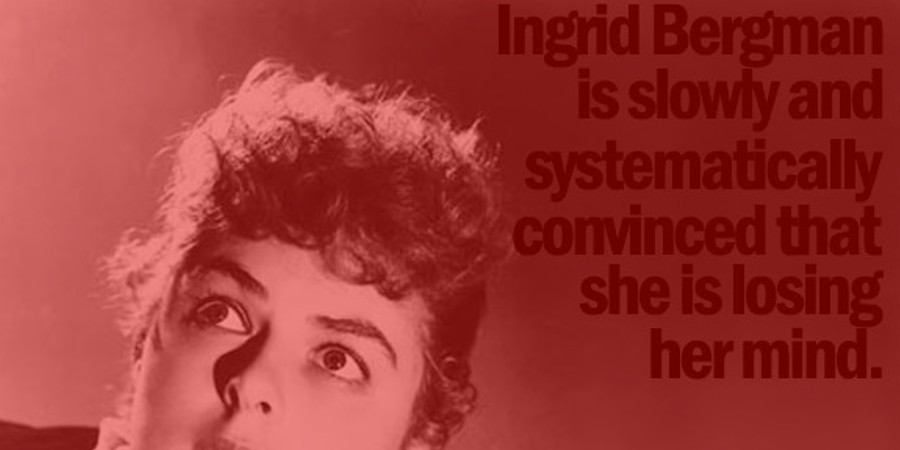 Ingrid Bergman is slowly and systematically convinced that she is losing her mind. Gaslighting: the movie and the psychological abuse.